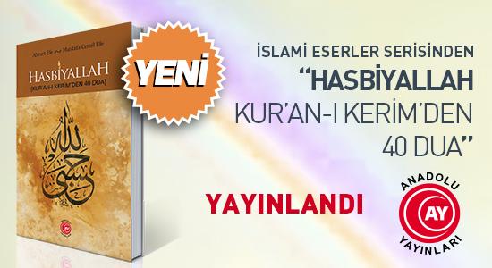 Hasbiyallah (Kur'an-ı Kerim'den 40 Dua) Kitabı Yayınlandı