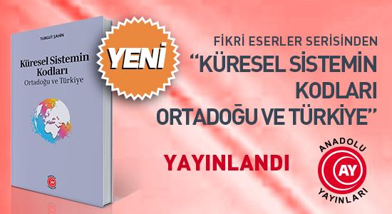 Küresel Sistemin Kodları Ortadoğu ve Türkiye Kitabı Yayınlandı
