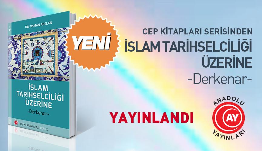 İslam Tarihselciliği Üzerine -Derkenar-